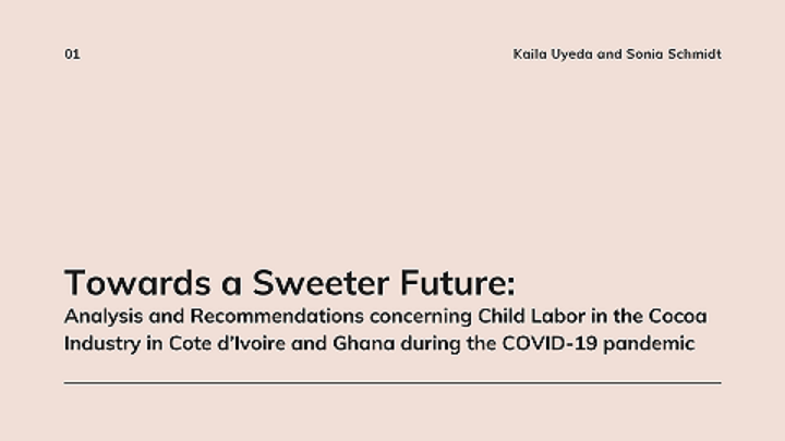Towards a Sweeter Future: Analysis and Recommendations concerning Child Labor in the Cocoa Industry in Cote d'Ivoire and Ghana during the COVID-19 Pandemic